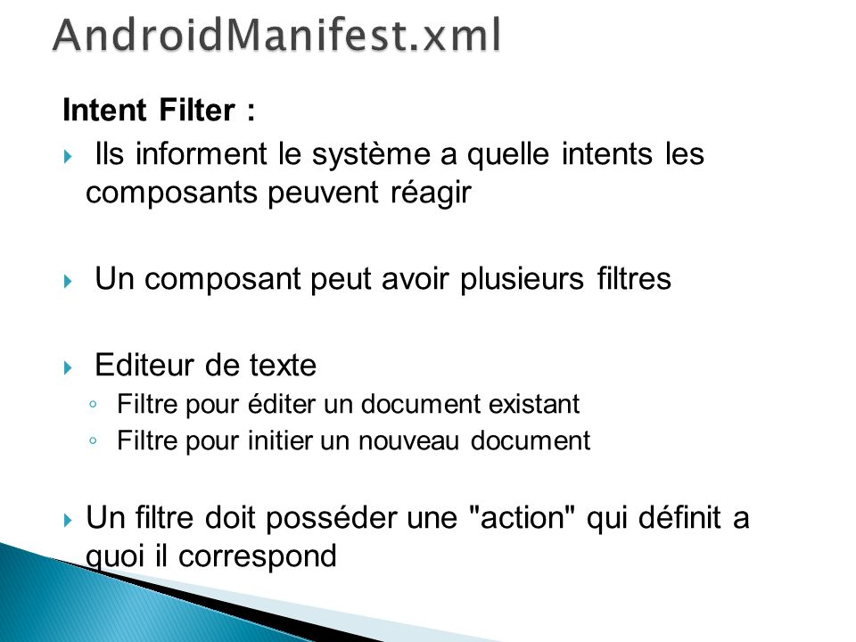 AndroidManifest.xml Intent Filter :