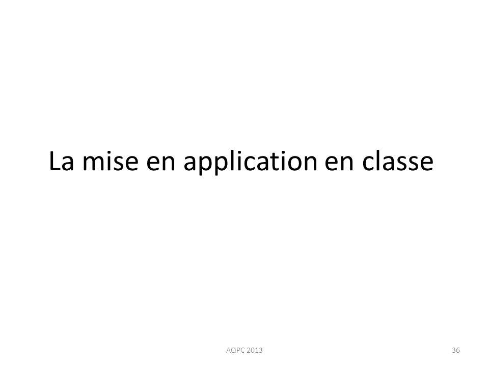 La mise en application en classe