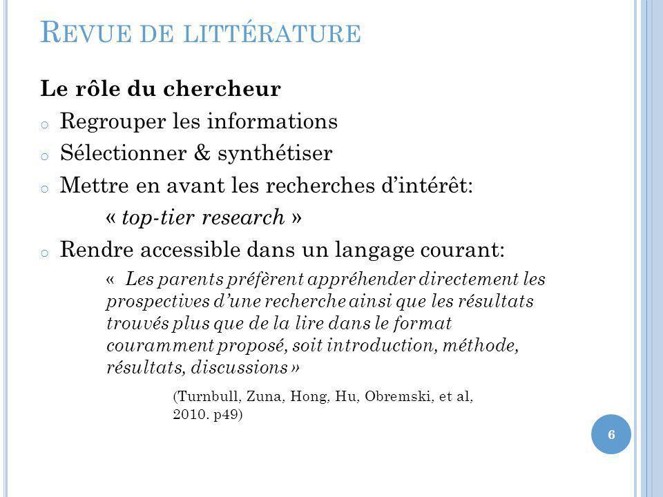 Revue de littérature Le rôle du chercheur Regrouper les informations