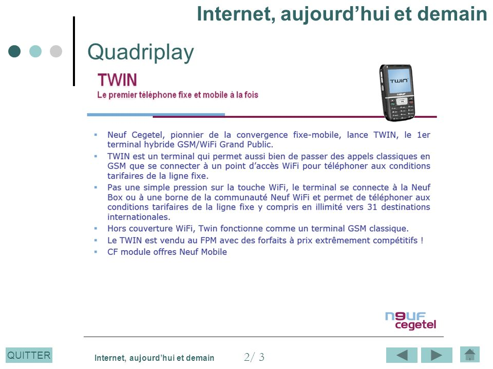 Quadriplay Internet, aujourd'hui et demain 2/ 3