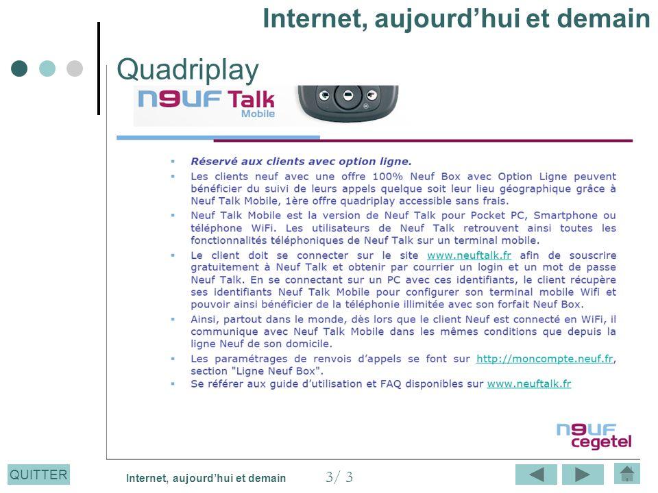 Quadriplay Internet, aujourd'hui et demain 3/ 3