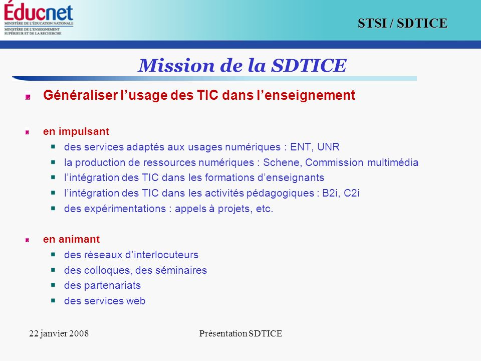 Mission de la SDTICE Généraliser l'usage des TIC dans l'enseignement