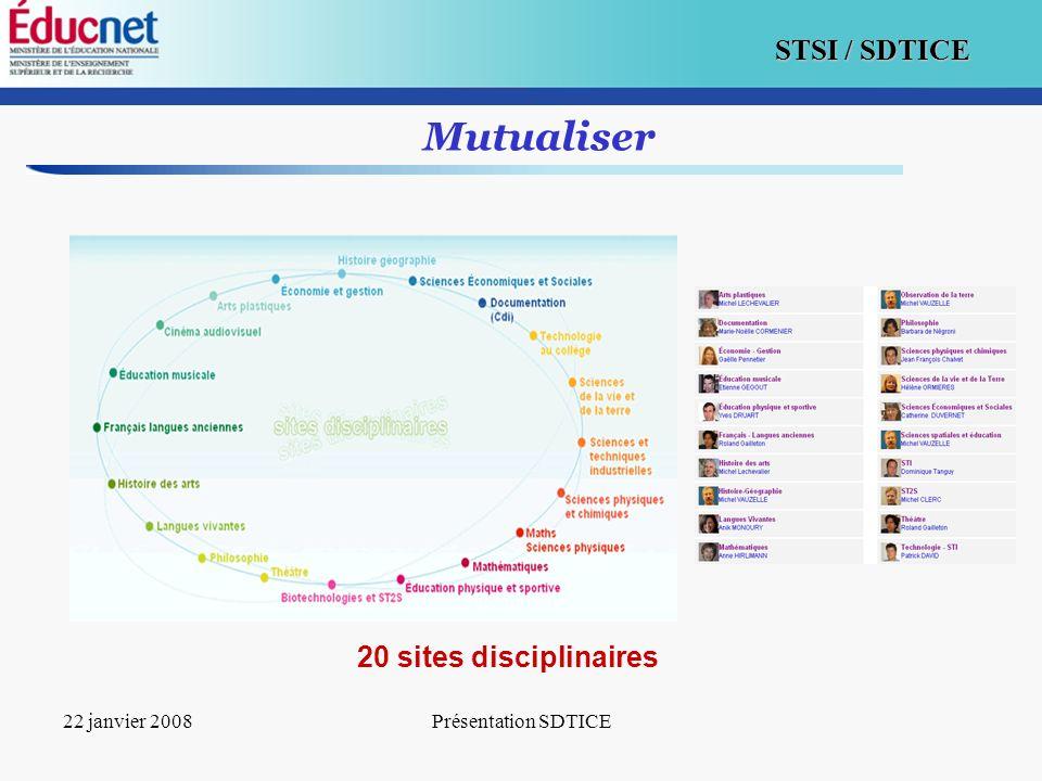 Mutualiser 20 sites disciplinaires 22 janvier 2008 Présentation SDTICE