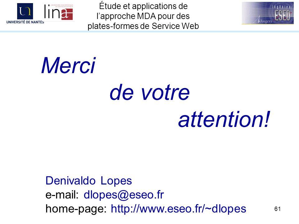 Merci de votre attention! Denivaldo Lopes e-mail: dlopes@eseo.fr