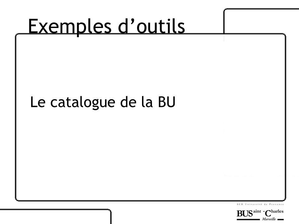Exemples d'outils Le catalogue de la BU