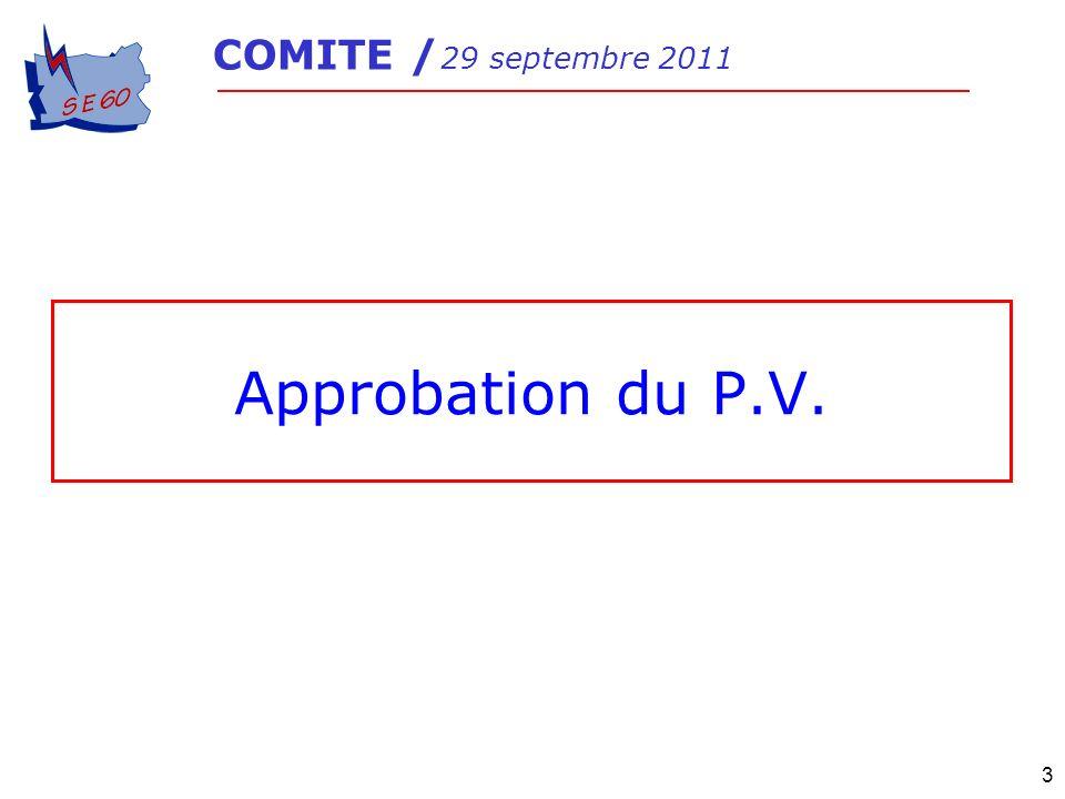 COMITE / 29 septembre 2011 Approbation du P.V.