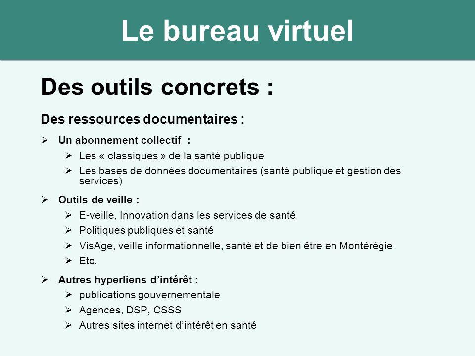 Le bureau virtuel Des outils concrets : Des ressources documentaires :