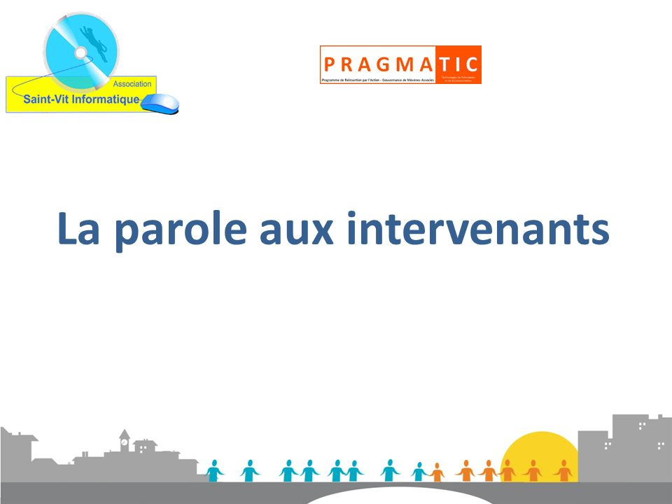 La parole aux intervenants