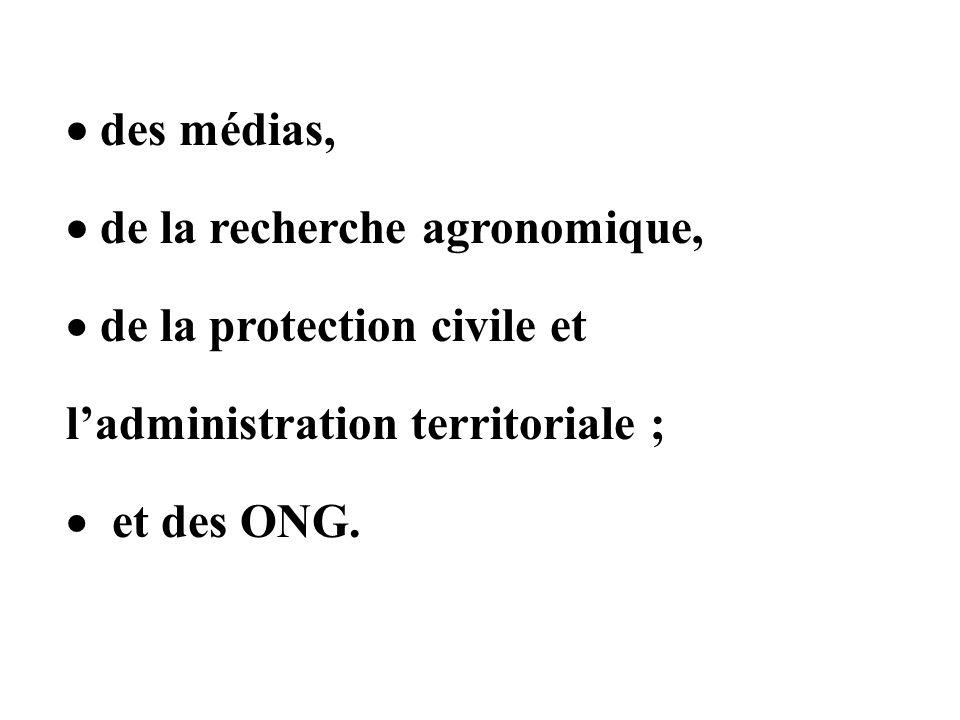  des médias,  de la recherche agronomique, de la protection civile et. l'administration territoriale ;