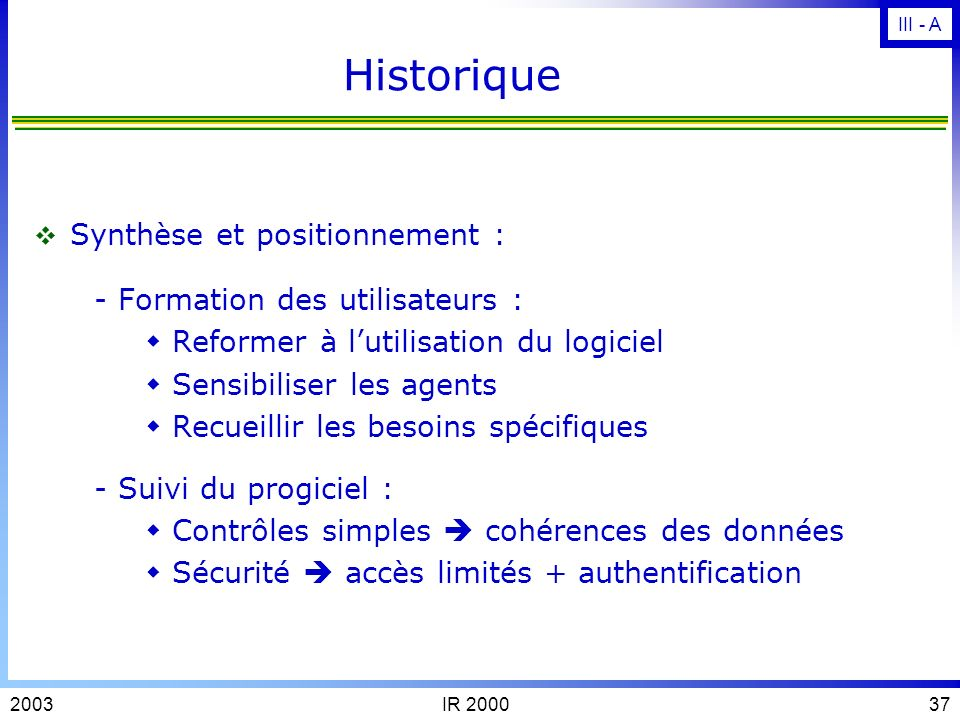 Historique - Formation des utilisateurs : Synthèse et positionnement :
