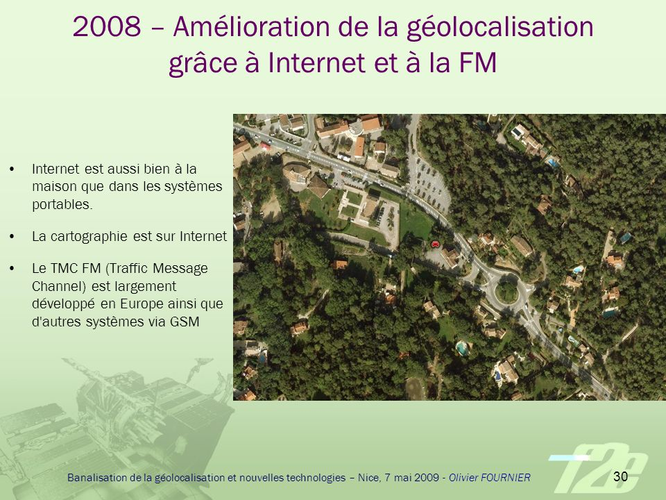 2008 – Amélioration de la géolocalisation grâce à Internet et à la FM