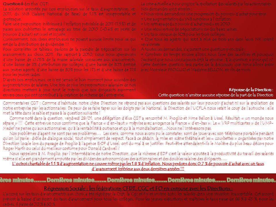 Question 6 des élus CGT: • Une réouverture de négociations sur des bases saines.