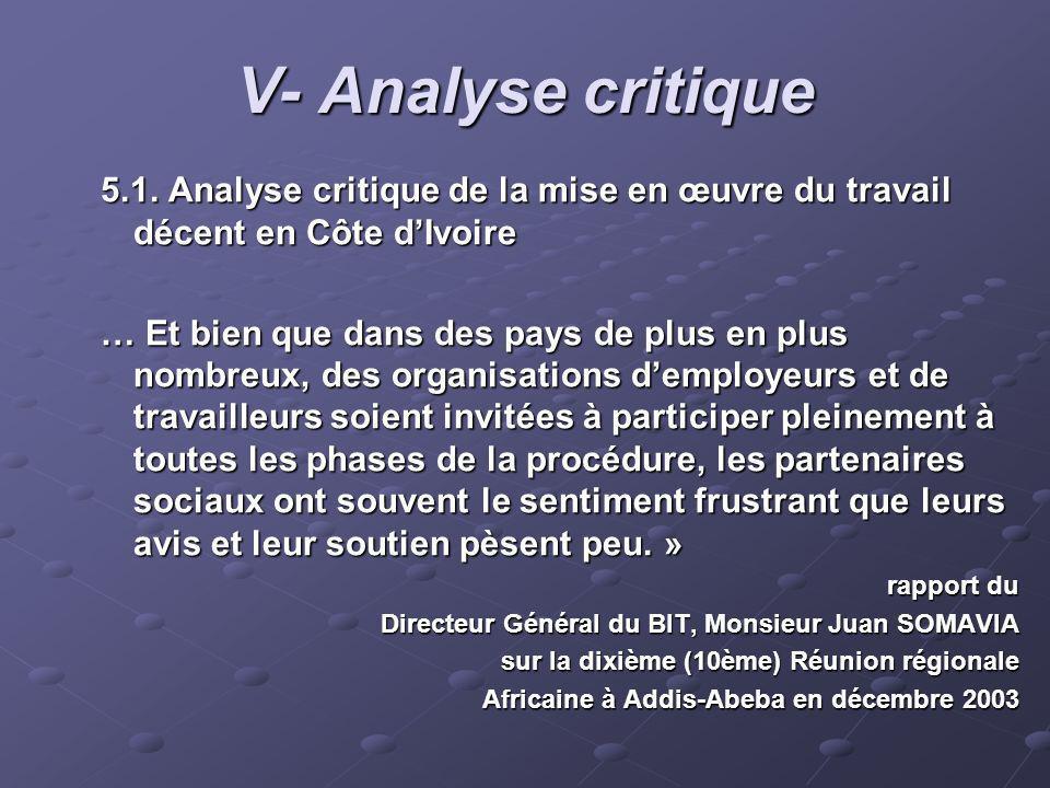 V- Analyse critique 5.1. Analyse critique de la mise en œuvre du travail décent en Côte d'Ivoire.