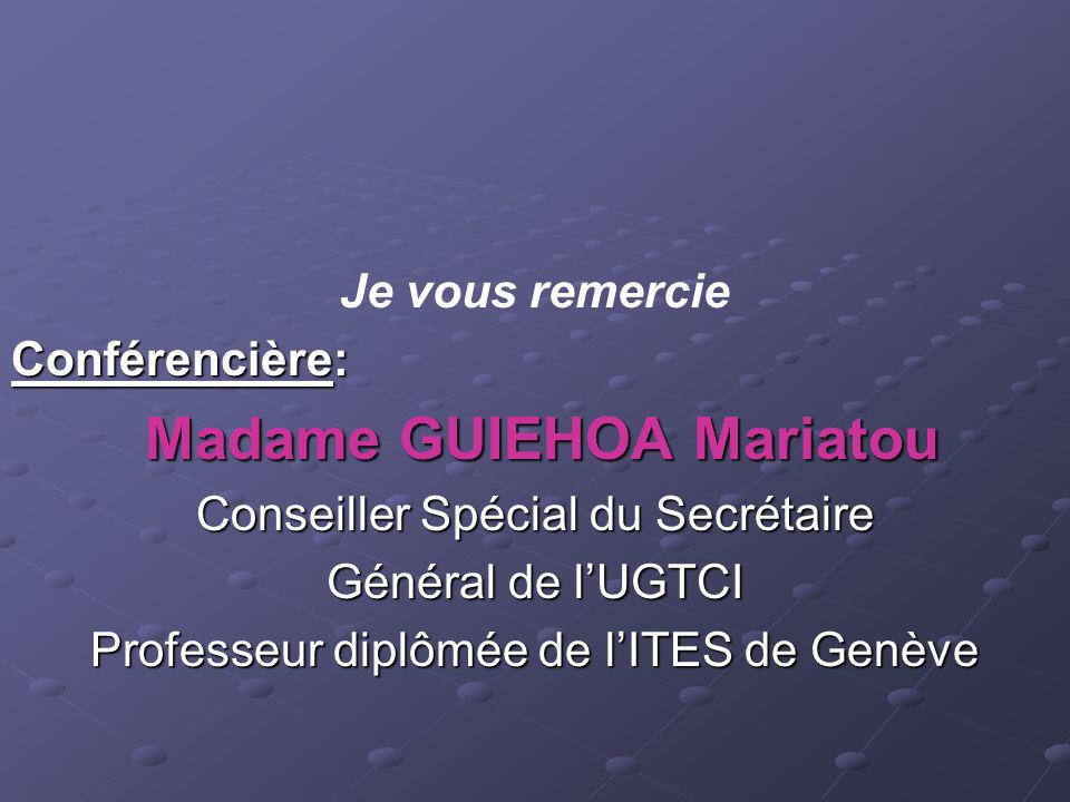 Madame GUIEHOA Mariatou Conseiller Spécial du Secrétaire