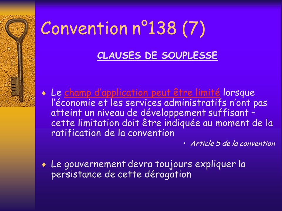 Convention n°138 (7) CLAUSES DE SOUPLESSE