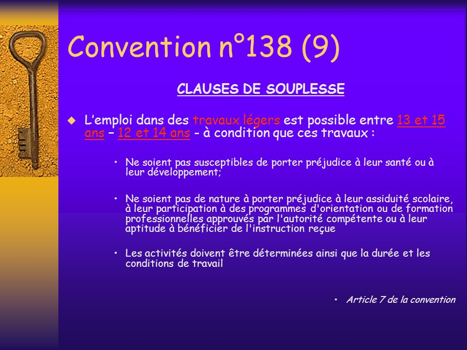 Convention n°138 (9) CLAUSES DE SOUPLESSE