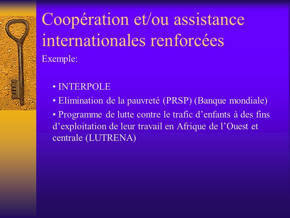 Coopération et/ou assistance internationales renforcées