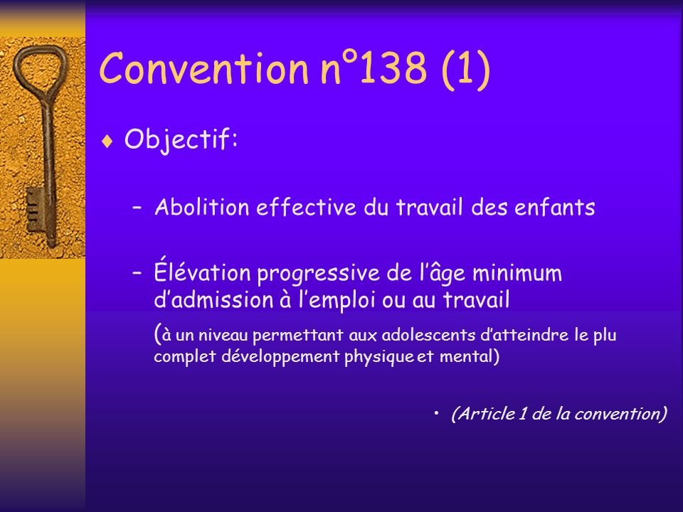 Convention n°138 (1) Objectif: