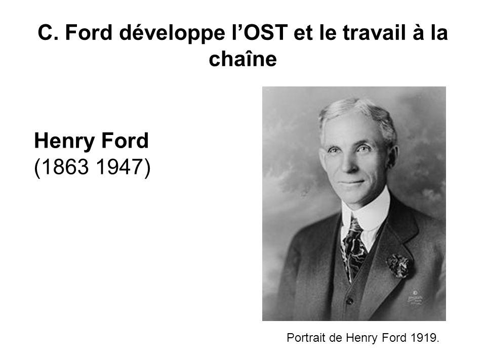 C. Ford développe l'OST et le travail à la chaîne