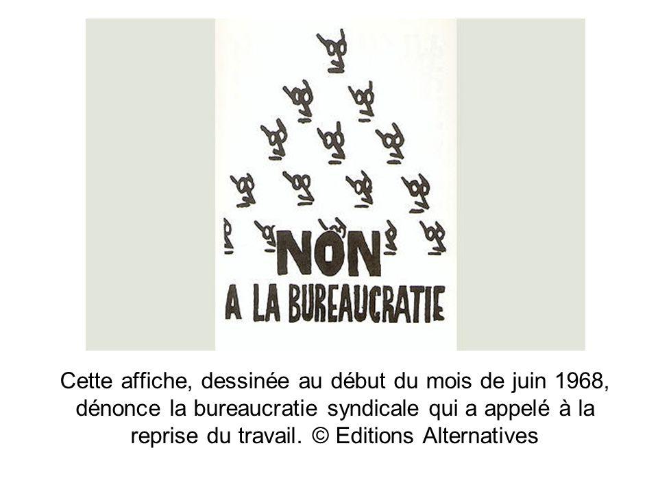 Cette affiche, dessinée au début du mois de juin 1968, dénonce la bureaucratie syndicale qui a appelé à la reprise du travail.