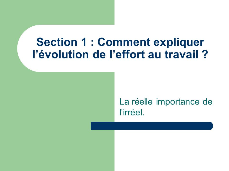 Section 1 : Comment expliquer l'évolution de l'effort au travail