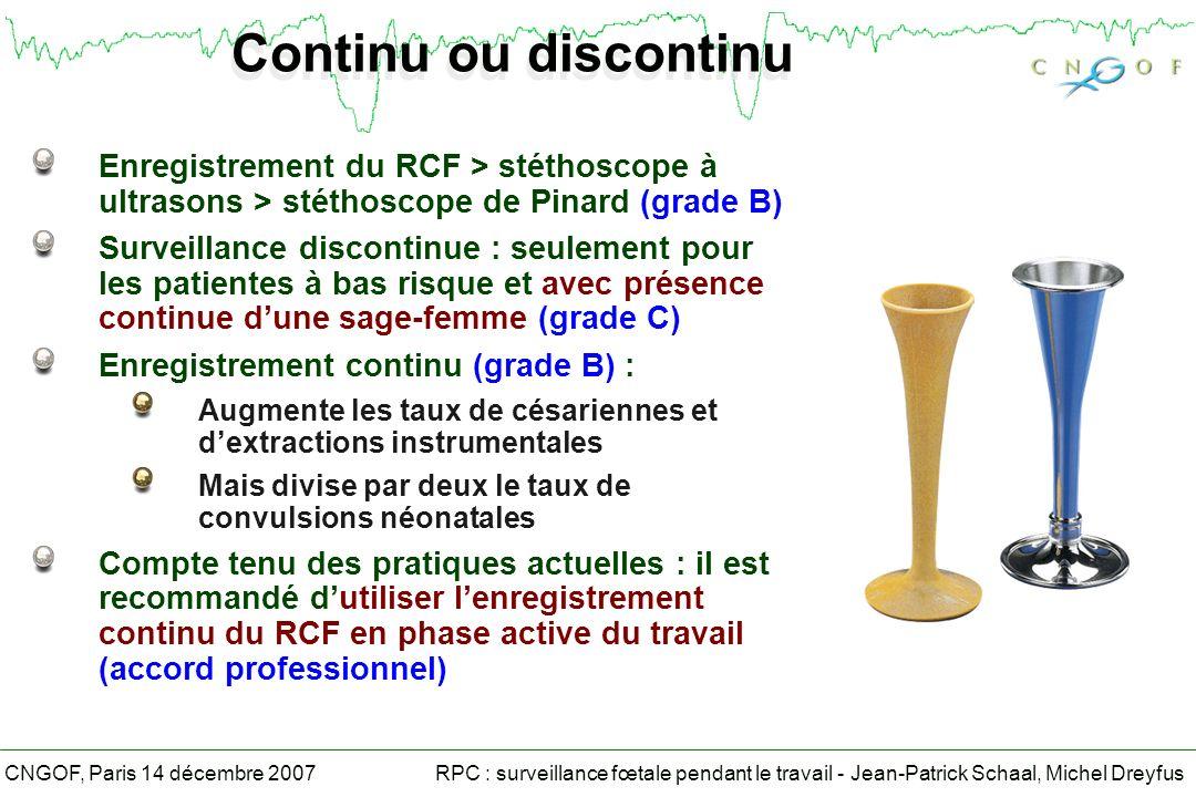 Continu ou discontinu Enregistrement du RCF > stéthoscope à ultrasons > stéthoscope de Pinard (grade B)