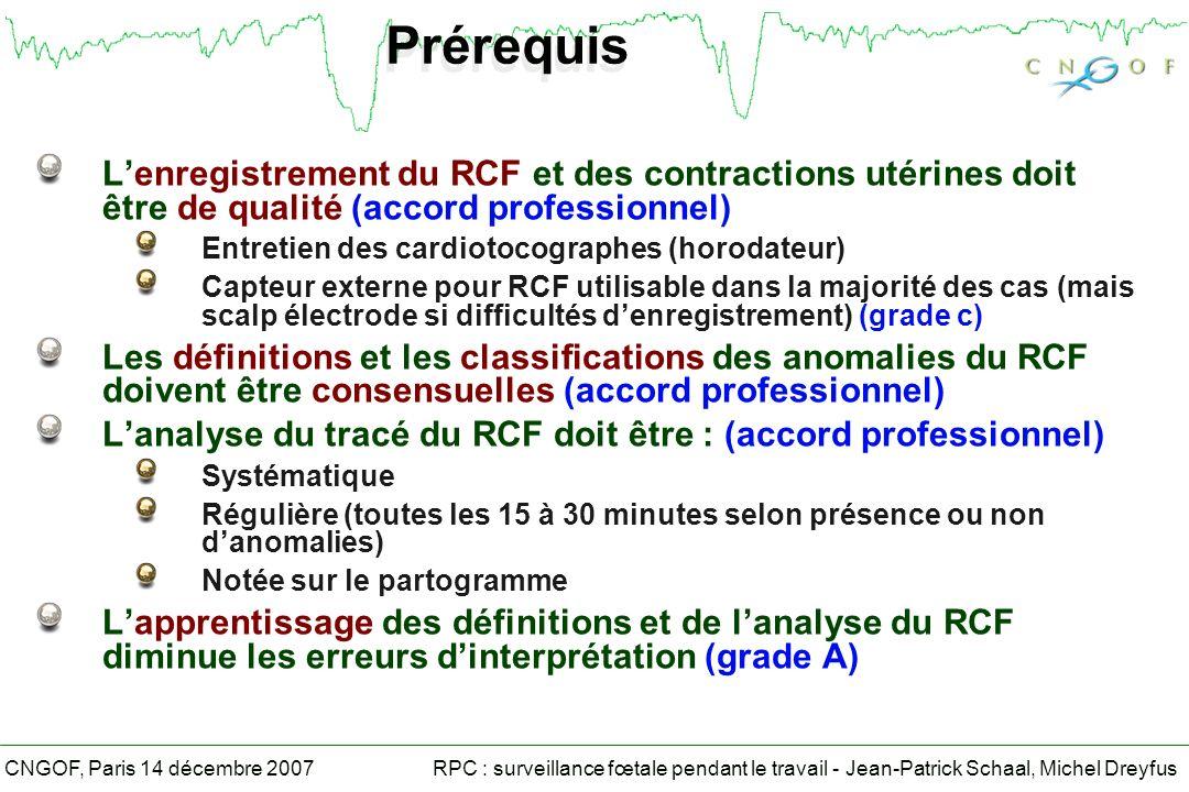 Prérequis L'enregistrement du RCF et des contractions utérines doit être de qualité (accord professionnel)