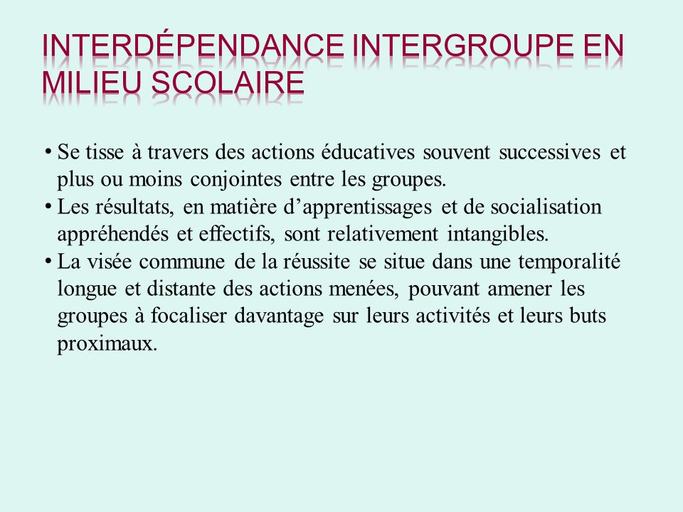 Interdépendance intergroupe en milieu scolaire