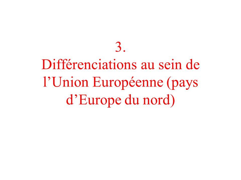 3. Différenciations au sein de l'Union Européenne (pays d'Europe du nord)