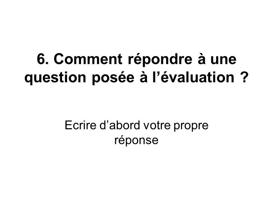 6. Comment répondre à une question posée à l'évaluation