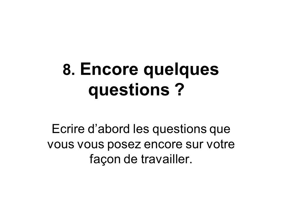 8. Encore quelques questions