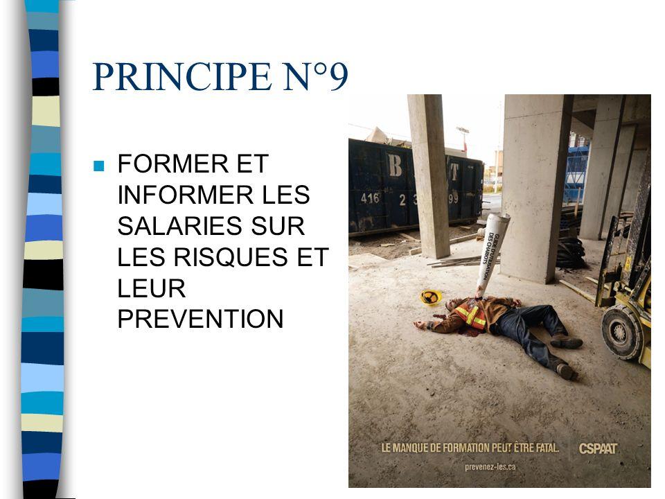PRINCIPE N°9 FORMER ET INFORMER LES SALARIES SUR LES RISQUES ET LEUR PREVENTION