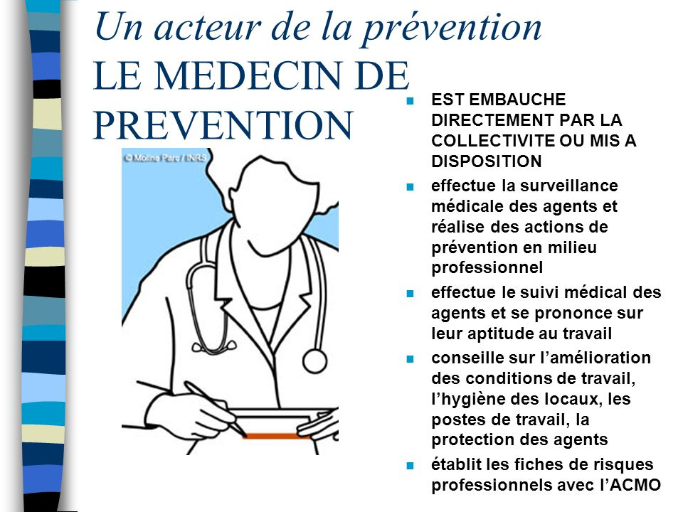 Un acteur de la prévention LE MEDECIN DE PREVENTION
