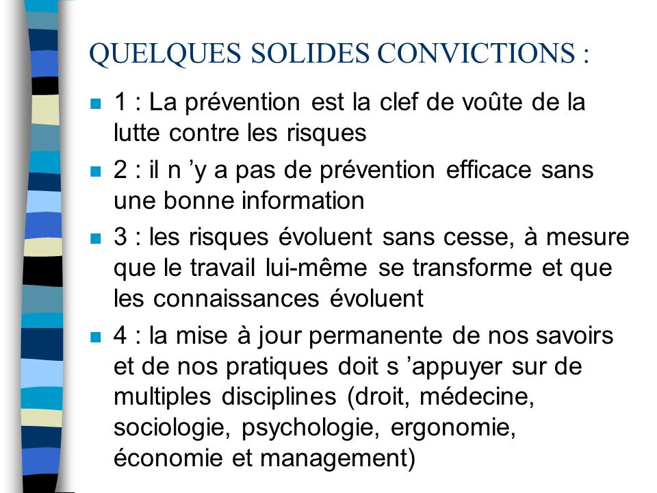 QUELQUES SOLIDES CONVICTIONS :