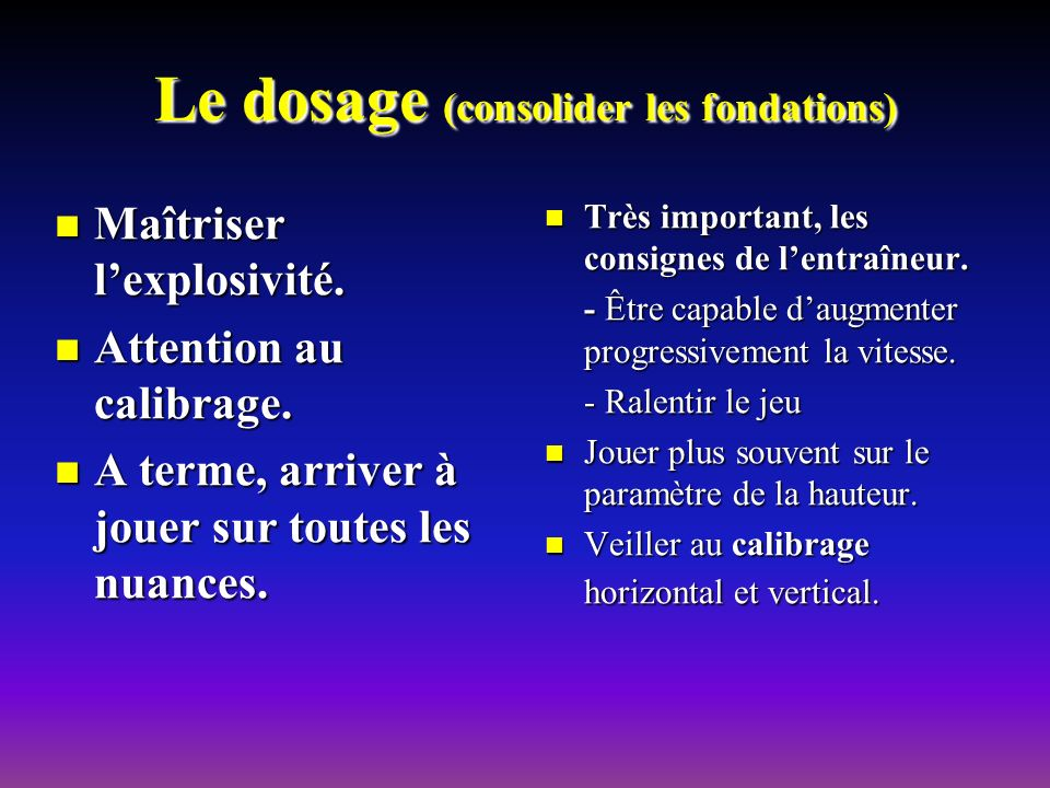 Le dosage (consolider les fondations)