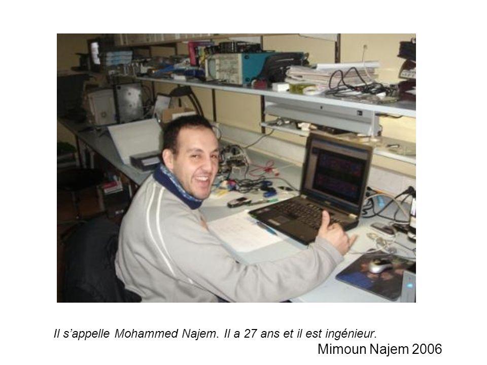 Il s'appelle Mohammed Najem. Il a 27 ans et il est ingénieur