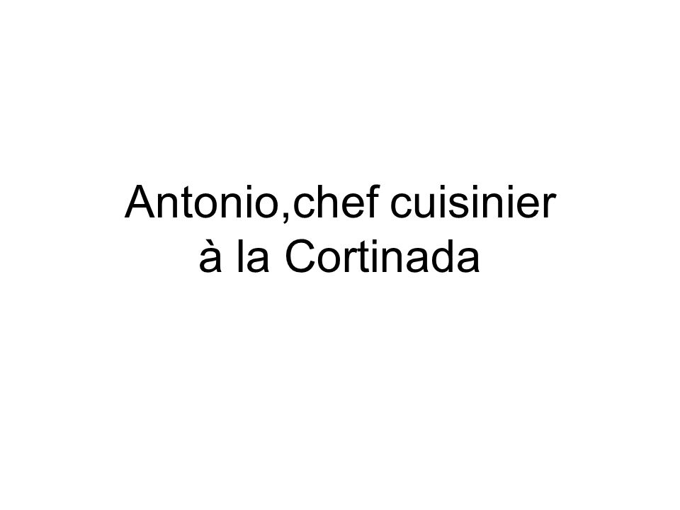 Antonio,chef cuisinier à la Cortinada