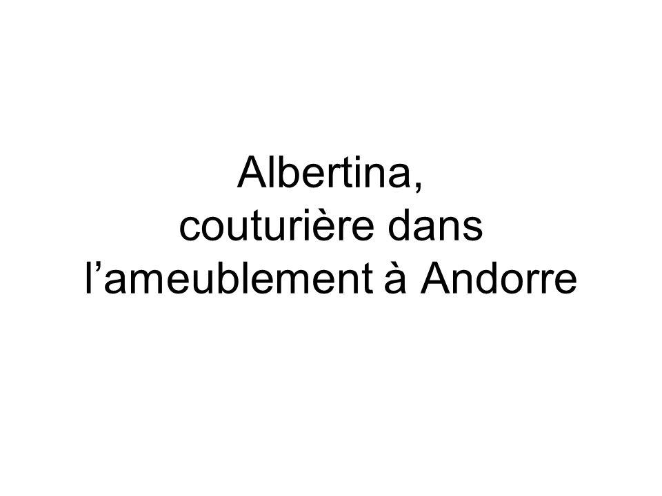 Albertina, couturière dans l'ameublement à Andorre