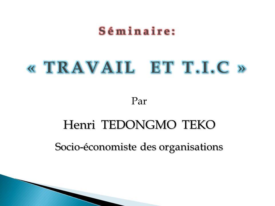 Séminaire: « TRAVAIL ET T.I.C »
