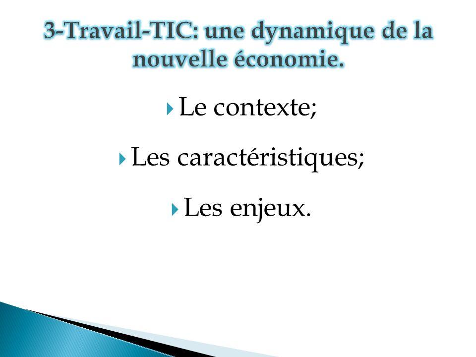 3-Travail-TIC: une dynamique de la nouvelle économie.