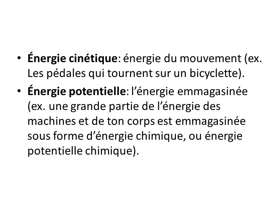 Énergie cinétique: énergie du mouvement (ex