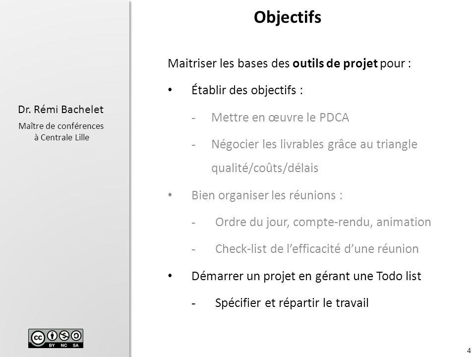 Objectifs Maitriser les bases des outils de projet pour :