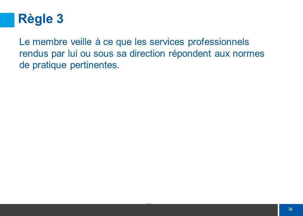 Règle 4 Divulgation de toutes les sources de rémunération.