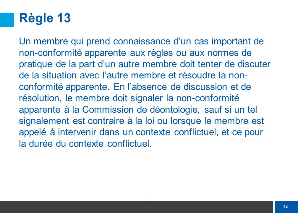 Règle 13 … qui prend connaissance d'un cas important de non- conformité apparente de la part d'un autre membre ...