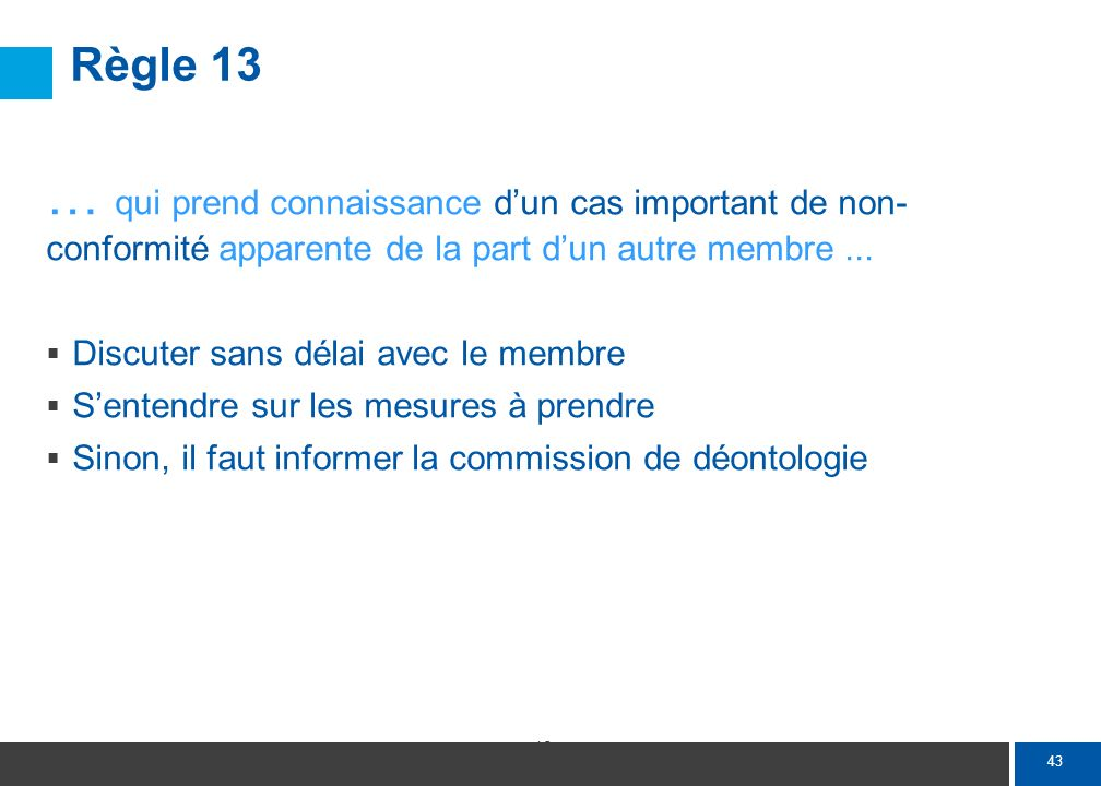 Règle 13