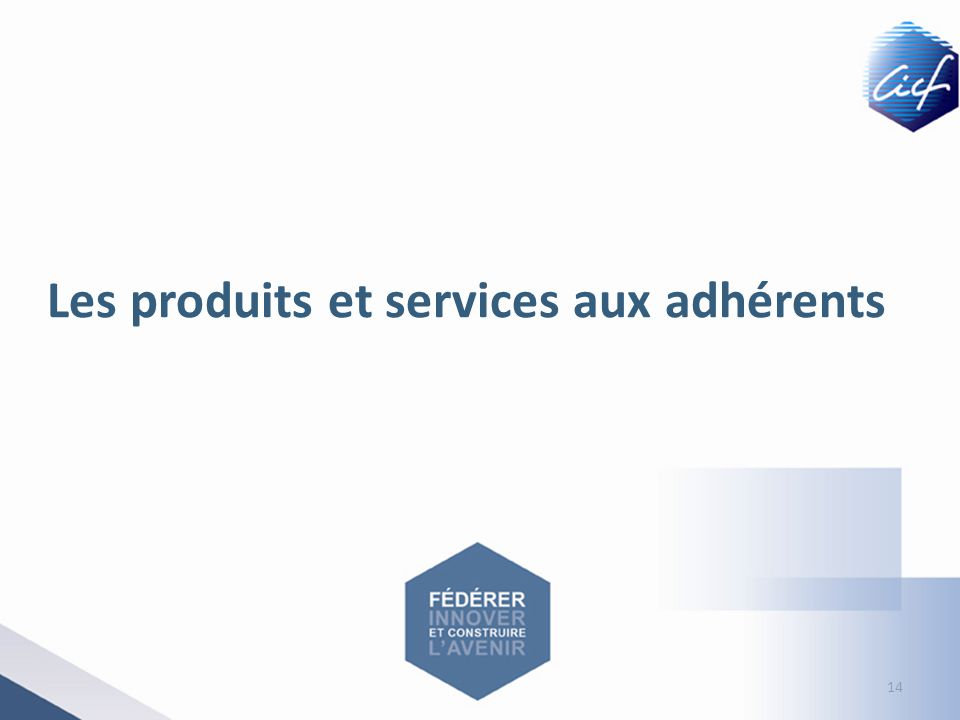 Les produits et services aux adhérents