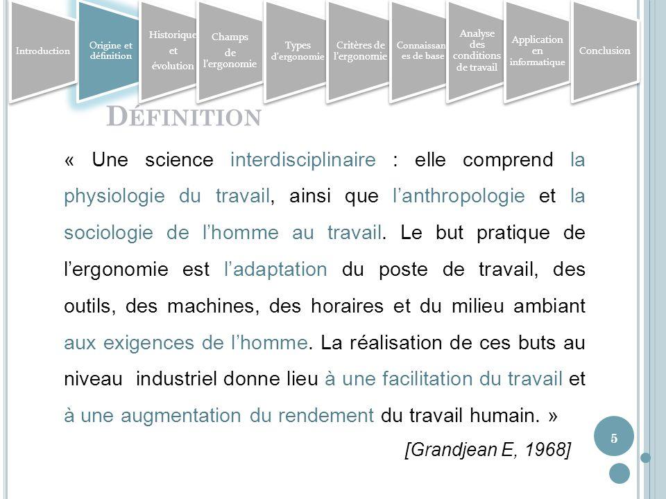 Origine et définition Introduction. Historique. et. évolution. Champs. de l'ergonomie. Types d'ergonomie.
