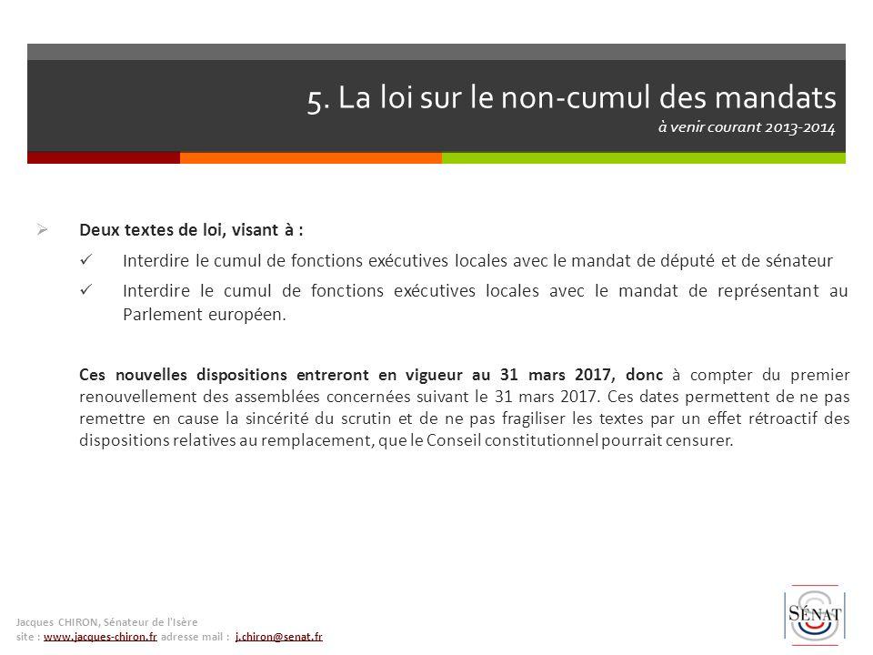 5. La loi sur le non-cumul des mandats à venir courant 2013-2014