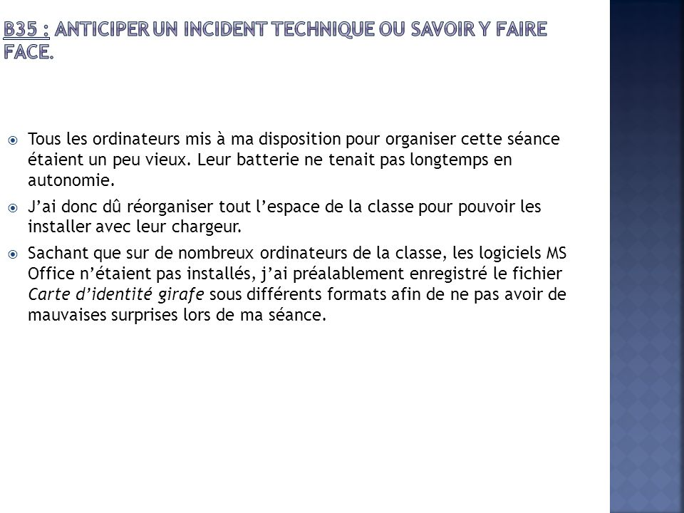 B35 : Anticiper un incident technique ou savoir y faire face.