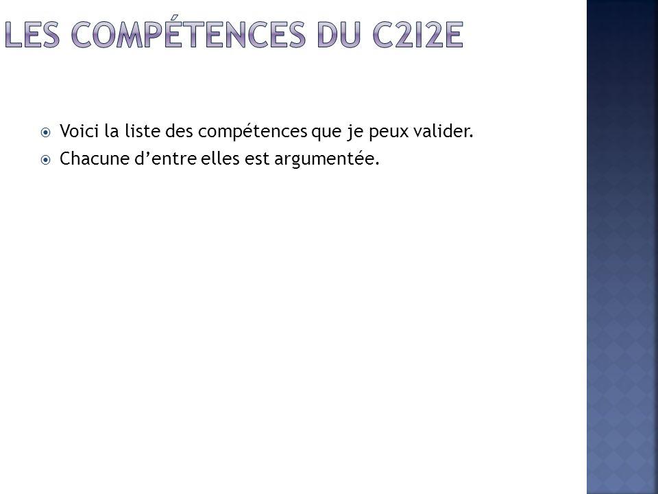 Les compétences du C2i2e Voici la liste des compétences que je peux valider.
